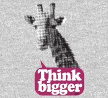 Think bigger - Giraffe by WAMTEES