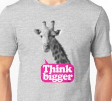 Think bigger - Giraffe Unisex T-Shirt