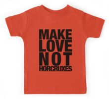 Make Love Not Horcruxes (NOW AVAILABLE IN WHITE) Kids Tee