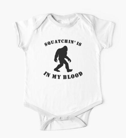 Squatchin' Is In My Blood One Piece - Short Sleeve