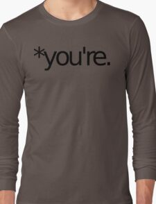 *you're. Grammar Nazi T Shirt! BLACK Long Sleeve T-Shirt