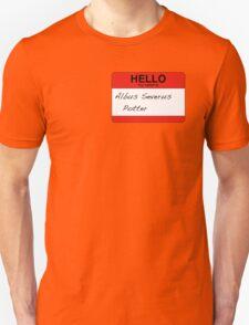 HELLO my name is...Albus Severus Potter! Unisex T-Shirt