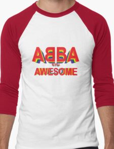 ABBA is still AWESOME Men's Baseball ¾ T-Shirt