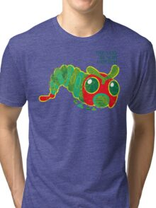 THE VERY HUNGRY CATERPIE Tri-blend T-Shirt