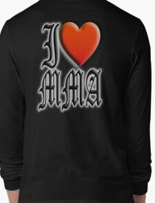 I love, MMA, Mixed, Martial Art, Contest, Combat, Fight, Box, Wrestle, Grapple Long Sleeve T-Shirt