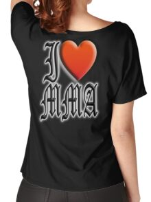 I love, MMA, Mixed, Martial Art, Contest, Combat, Fight, Box, Wrestle, Grapple Women's Relaxed Fit T-Shirt