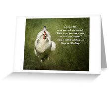 Chicken With Attitude Greeting Card