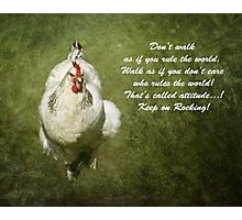 Chicken With Attitude Photographic Print