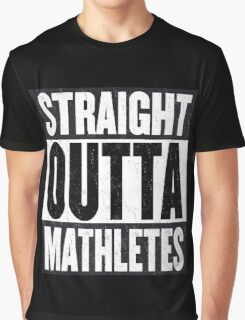 Straight Outta Mathletes Graphic T-Shirt