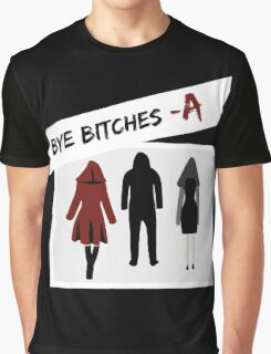 Bye Bitches - A Graphic T-Shirt