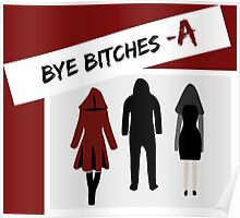 Bye Bitches - A Poster