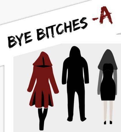 Bye Bitches - A Sticker