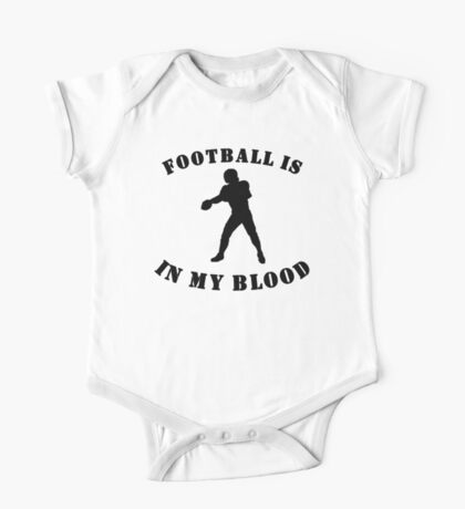 Football Is In My Blood One Piece - Short Sleeve