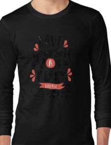 Have Yourself a Merry Little Christmas Long Sleeve T-Shirt