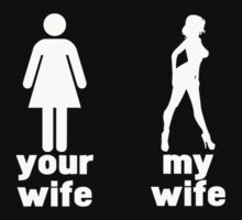 Your wife vs my wife by WAMTEES