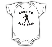 Born To Play Ball One Piece - Short Sleeve