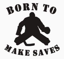 Born To Make Saves Baby Tee