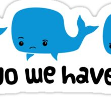 Whale Whale Whale (Dark Text) Sticker