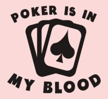 Poker Is In My Blood Baby Tee