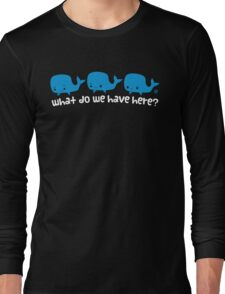 Whale Whale Whale (Light Text) Long Sleeve T-Shirt