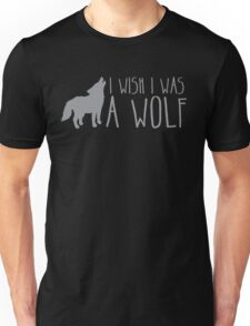 I wish I was a WOLF Unisex T-Shirt