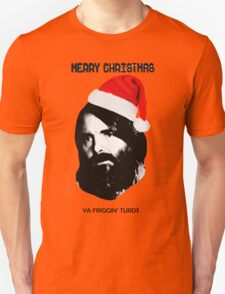 MERRY CHRISTMAS YA FRIGGIN TURDS Phil Miller Tandy Last Man On Earth T-Shirt