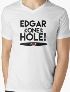 Edgar is the One in the Hole! Mens V-Neck T-Shirt