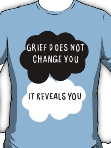 Grief Does Not Change You T-Shirt