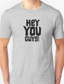 Hey You Guys! T-Shirt
