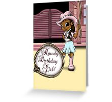 """Howdy Birthday Girl!"" Card (blank inside) Greeting Card"
