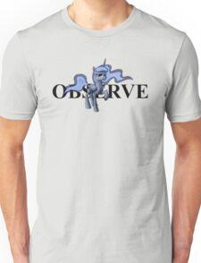 Observe like Princess Luna Unisex T-Shirt