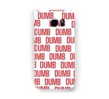 dumb dumb dumb Samsung Galaxy Case/Skin