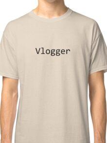 Vlogger Classic T-Shirt