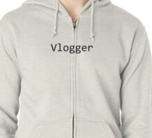 Vlogger Zipped Hoodie