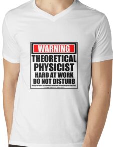 Warning Theoretical Physicist Hard At Work Do Not Disturb Mens V-Neck T-Shirt