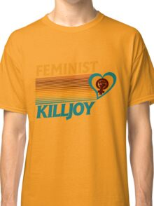 Feminist killjoy Classic T-Shirt