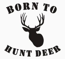 Born To Hunt Deer One Piece - Long Sleeve