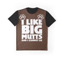 I like big mutts and I cannot lie  Graphic T-Shirt