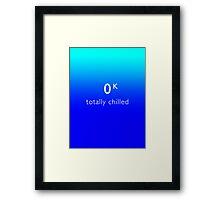 Totally Chilled - (Kelvin Version) Framed Print