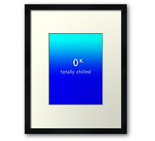 Totally Chilled - (Kelvin Version) Framed Print