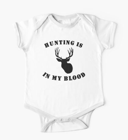 Hunting Is In My Blood One Piece - Short Sleeve