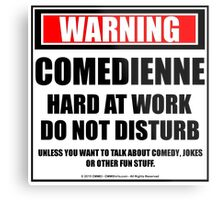 Warning Comedienne Hard At Work Do Not Disturb Metal Print