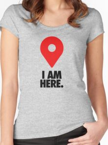I AM HERE. - Version 2 Women's Fitted Scoop T-Shirt