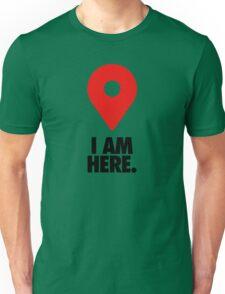 I AM HERE. - Version 2 Unisex T-Shirt