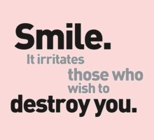 Smile It irritates those who wish to... by viperbarratt