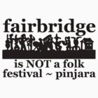 Fairbridge is NOT a folk festival! (3 inches) by ligortees