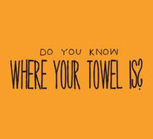 Do You Know Where Your Towel Is? by Khepera
