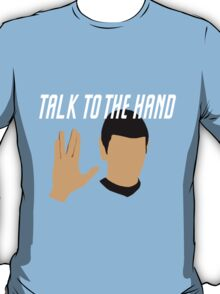 Talk to the Vulcan Hand T-Shirt