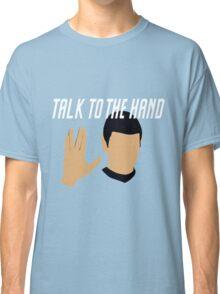 Talk to the Vulcan Hand Classic T-Shirt