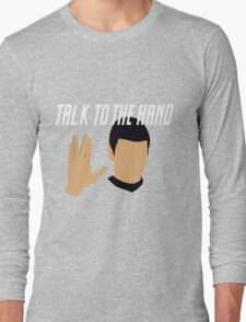 Talk to the Vulcan Hand Long Sleeve T-Shirt